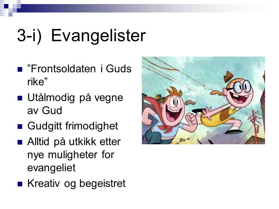 3-i) Evangelister Frontsoldaten i Guds rike