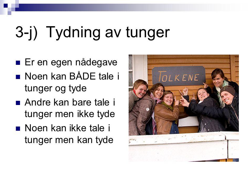 3-j) Tydning av tunger Er en egen nådegave