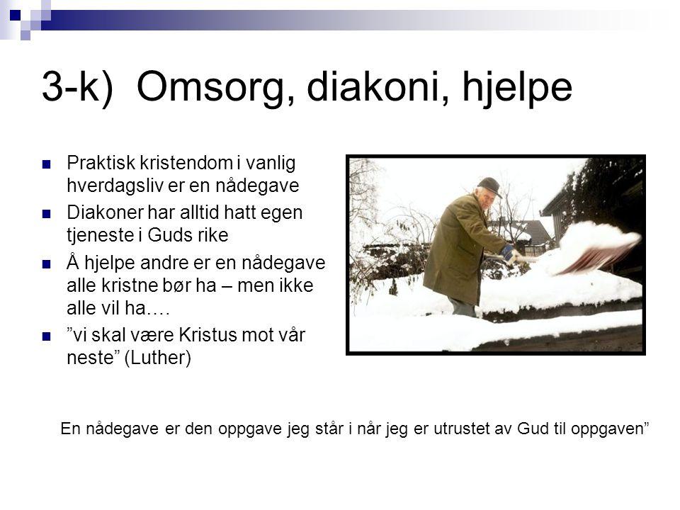 3-k) Omsorg, diakoni, hjelpe