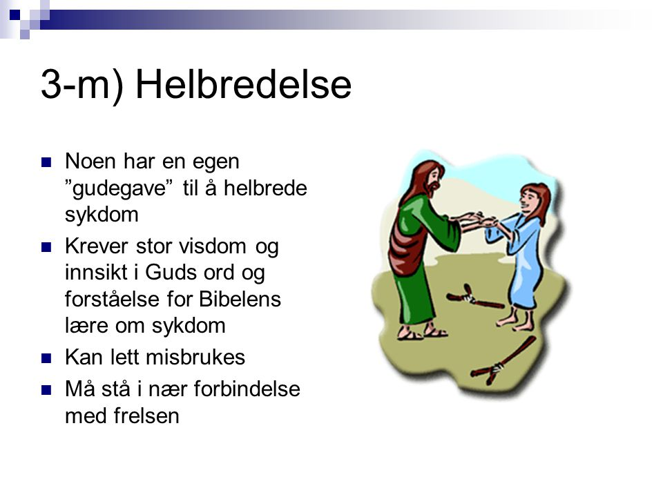 3-m) Helbredelse Noen har en egen gudegave til å helbrede sykdom