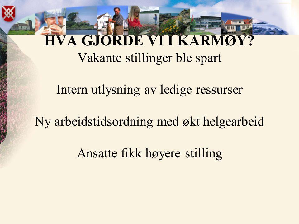 HVA GJORDE VI I KARMØY.