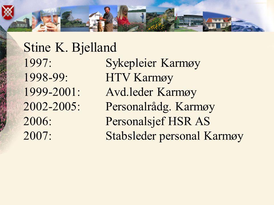 Stine K. Bjelland 1997:. Sykepleier Karmøy 1998-99: