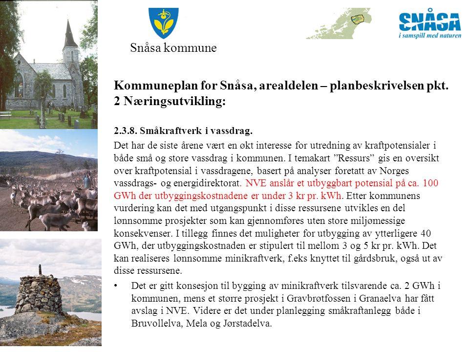 Snåsa kommune Kommuneplan for Snåsa, arealdelen – planbeskrivelsen pkt. 2 Næringsutvikling: 2.3.8. Småkraftverk i vassdrag.