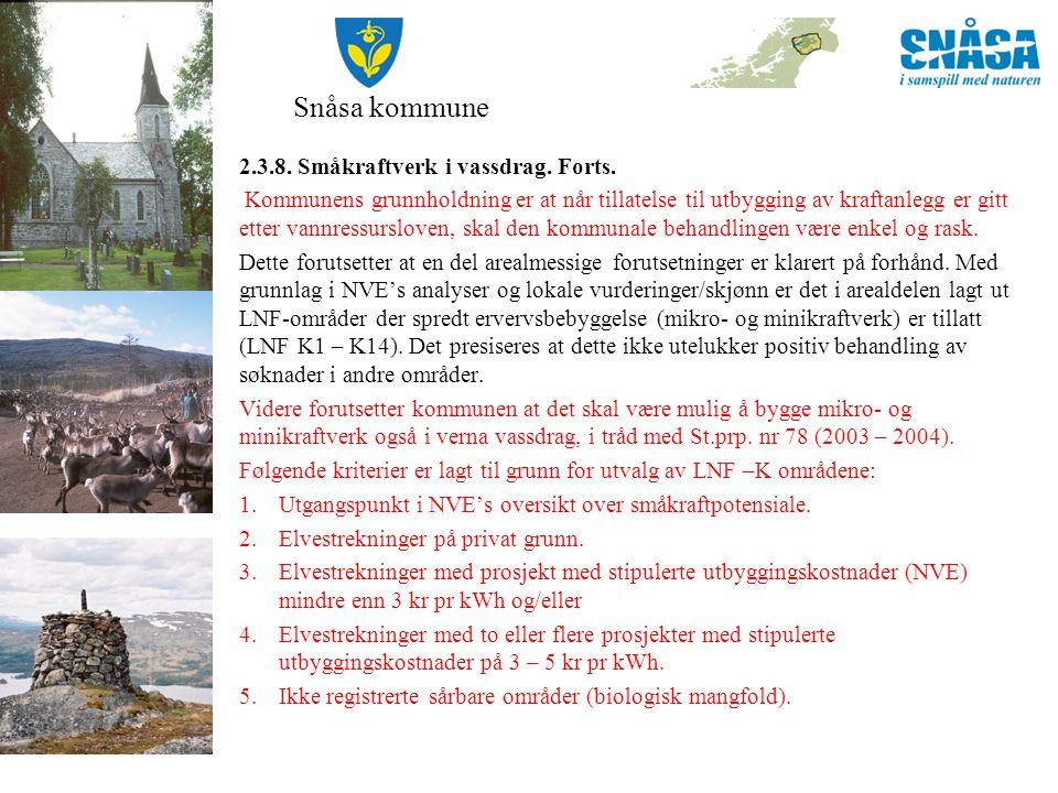 Snåsa kommune 2.3.8. Småkraftverk i vassdrag. Forts.