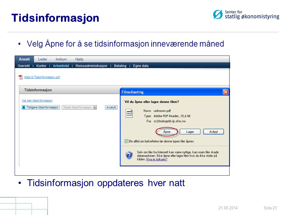 Tidsinformasjon Tidsinformasjon oppdateres hver natt