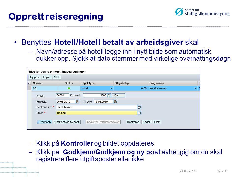 Opprett reiseregning Benyttes Hotell/Hotell betalt av arbeidsgiver skal.