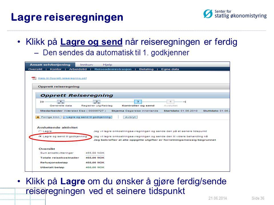 Lagre reiseregningen Klikk på Lagre og send når reiseregningen er ferdig. Den sendes da automatisk til 1. godkjenner.