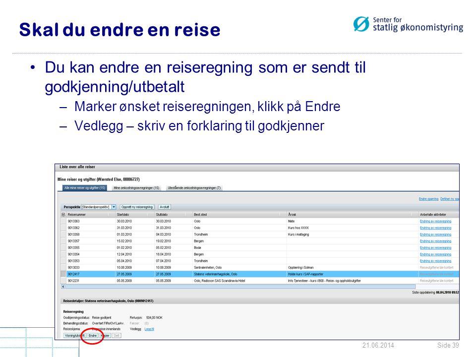 Skal du endre en reise Du kan endre en reiseregning som er sendt til godkjenning/utbetalt. Marker ønsket reiseregningen, klikk på Endre.