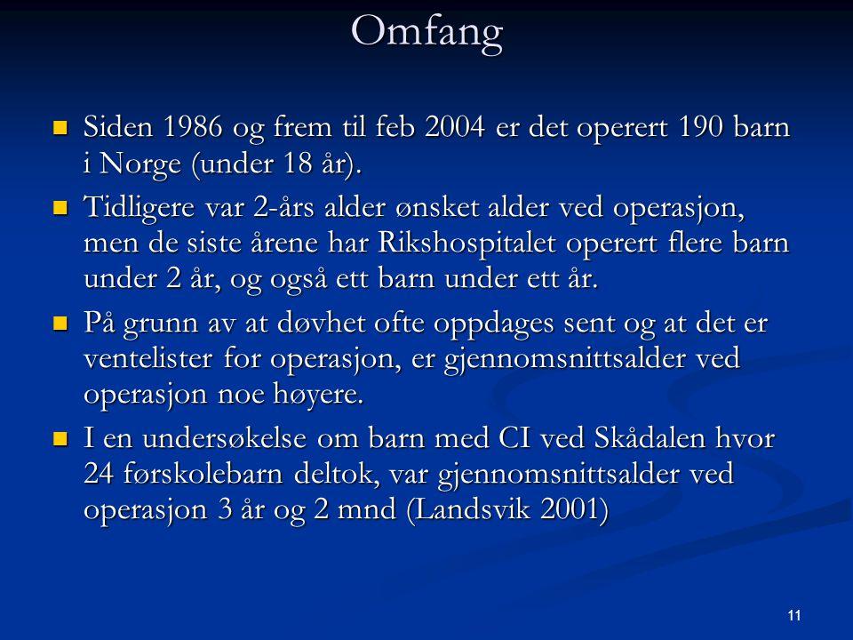 Omfang Siden 1986 og frem til feb 2004 er det operert 190 barn i Norge (under 18 år).