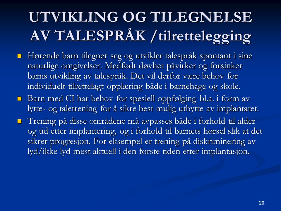 UTVIKLING OG TILEGNELSE AV TALESPRÅK /tilrettelegging