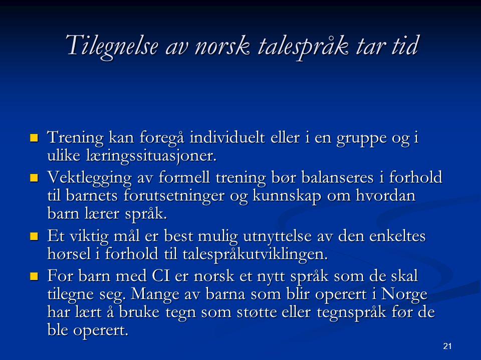Tilegnelse av norsk talespråk tar tid