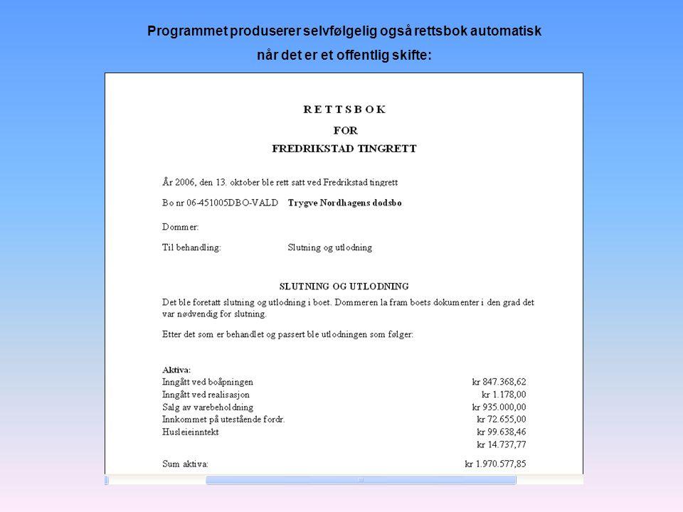 Programmet produserer selvfølgelig også rettsbok automatisk