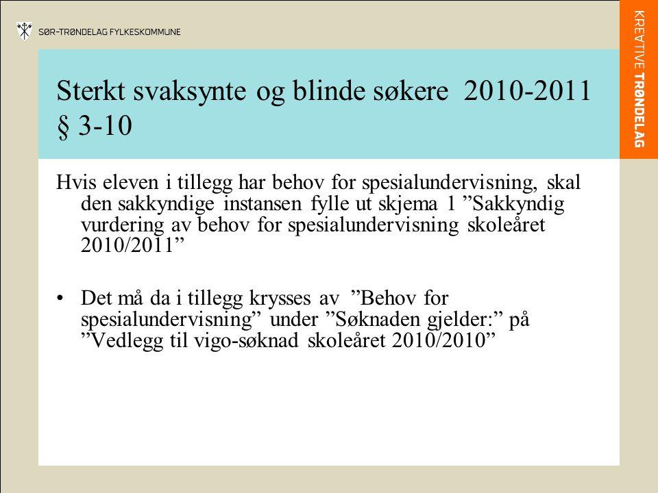 Sterkt svaksynte og blinde søkere 2010-2011 § 3-10