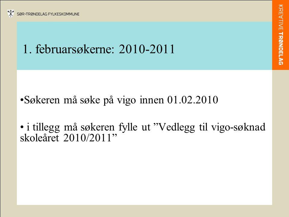 1. februarsøkerne: 2010-2011 Søkeren må søke på vigo innen 01.02.2010