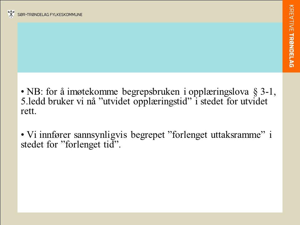 NB: for å imøtekomme begrepsbruken i opplæringslova § 3-1, 5