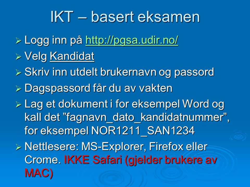 IKT – basert eksamen Logg inn på http://pgsa.udir.no/ Velg Kandidat