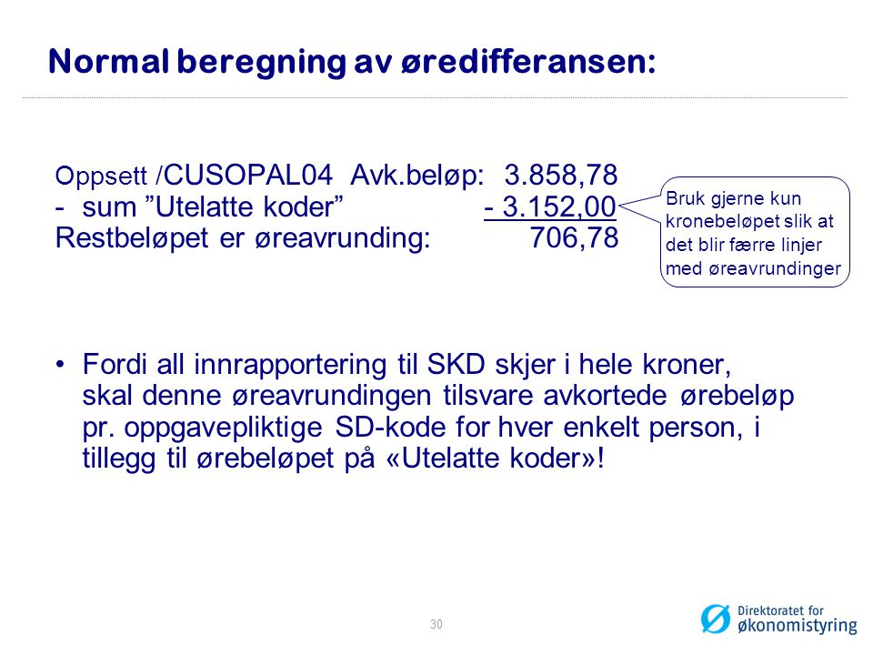 Normal beregning av øredifferansen:
