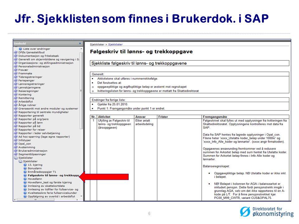 Jfr. Sjekklisten som finnes i Brukerdok. i SAP