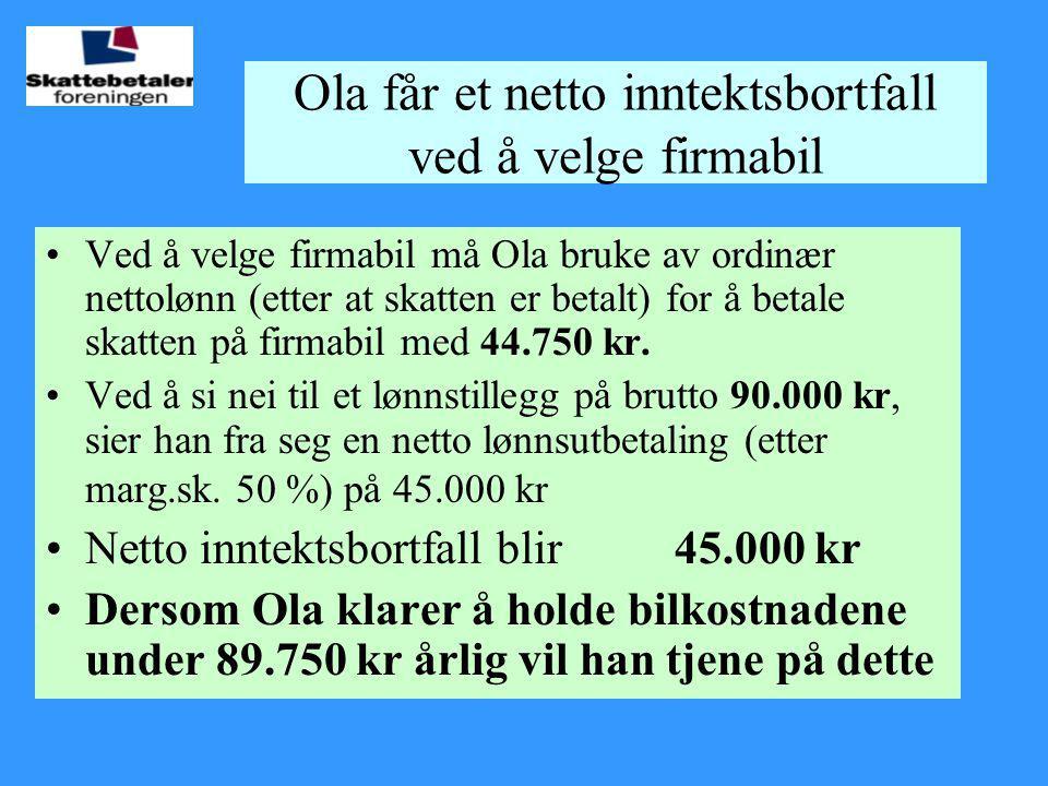 Ola får et netto inntektsbortfall ved å velge firmabil