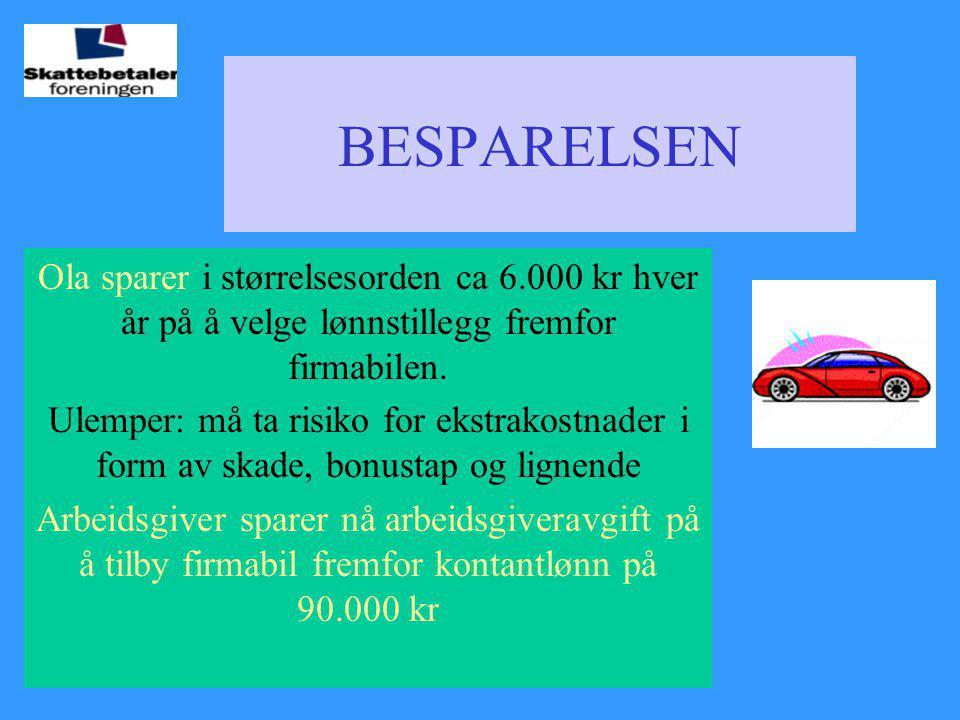BESPARELSEN Ola sparer i størrelsesorden ca 6.000 kr hver år på å velge lønnstillegg fremfor firmabilen.
