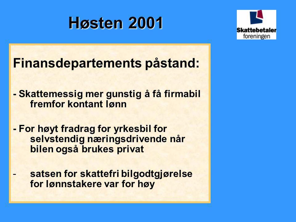 Høsten 2001 Finansdepartements påstand:
