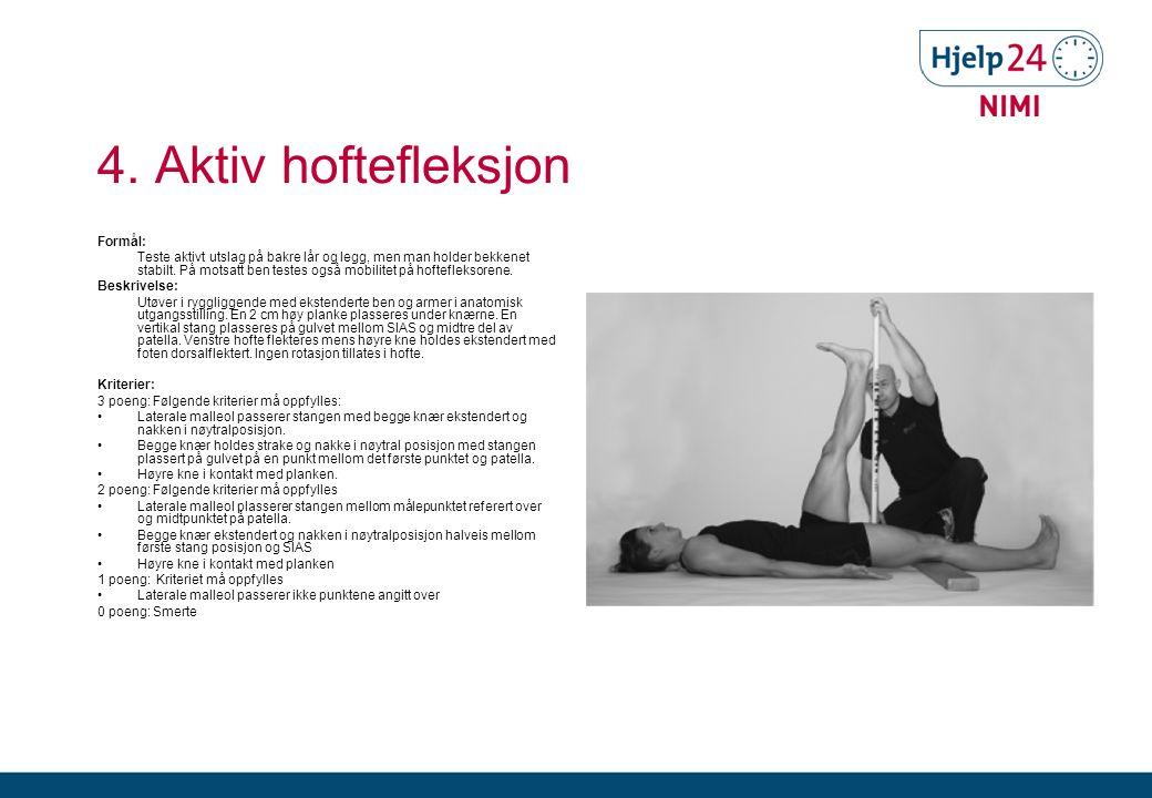 4. Aktiv hoftefleksjon Formål: