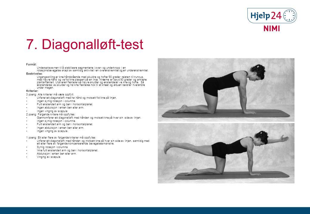 7. Diagonalløft-test Formål: