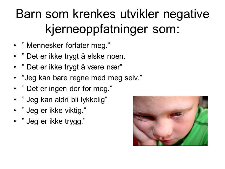 Barn som krenkes utvikler negative kjerneoppfatninger som: