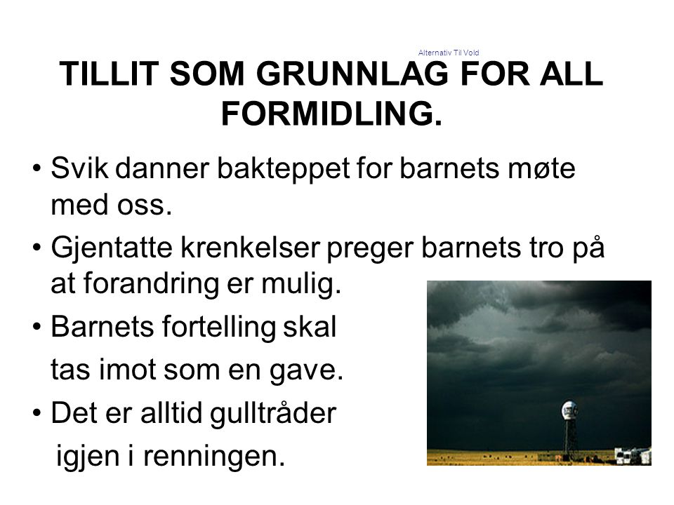 TILLIT SOM GRUNNLAG FOR ALL FORMIDLING.