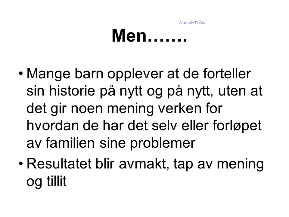Men……. Alternativ Til Vold.