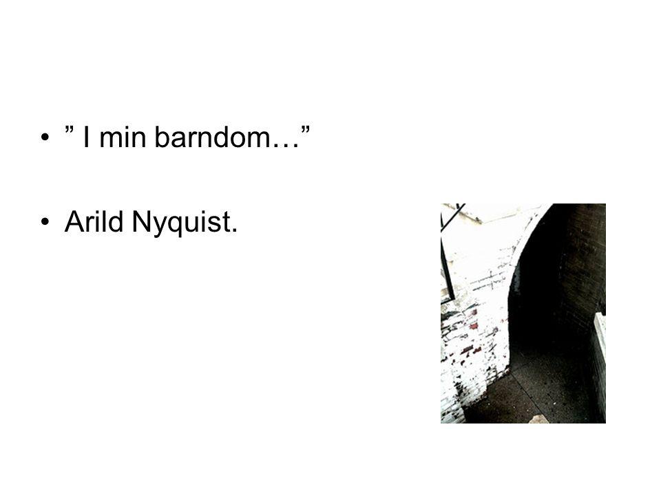 I min barndom… Arild Nyquist.