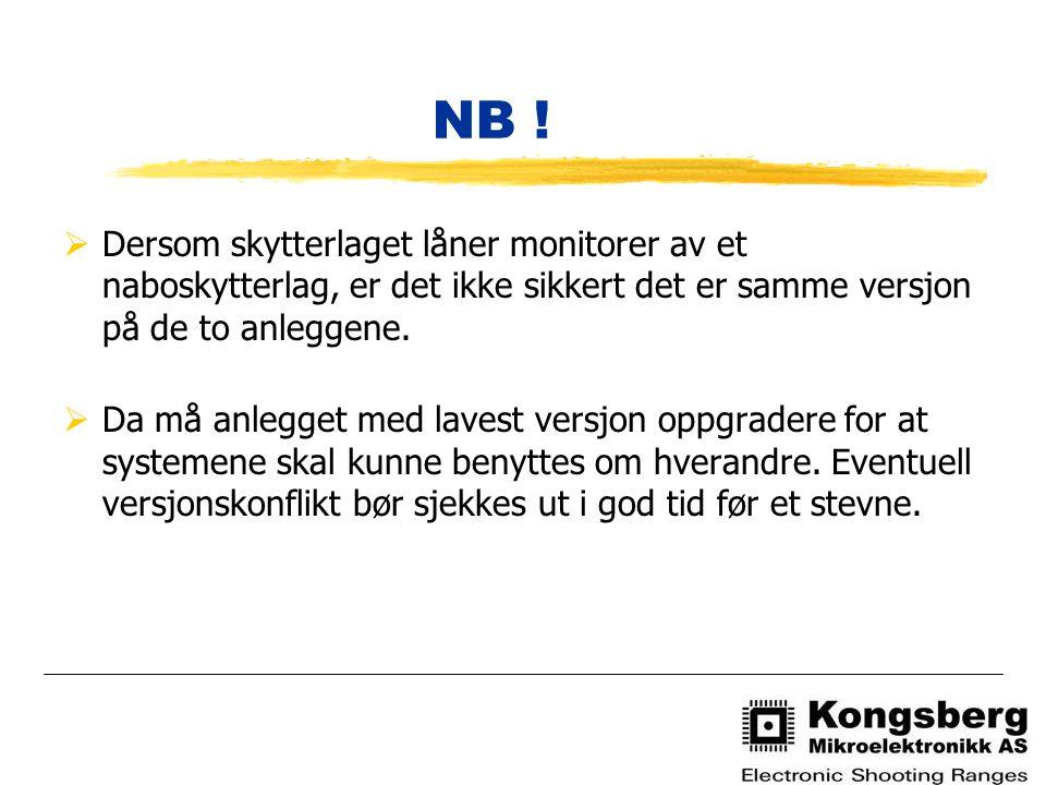 NB ! Dersom skytterlaget låner monitorer av et naboskytterlag, er det ikke sikkert det er samme versjon på de to anleggene.
