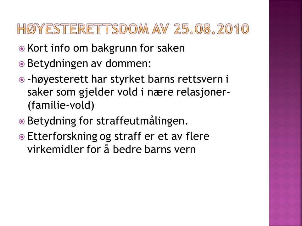 Høyesterettsdom av 25.08.2010 Kort info om bakgrunn for saken