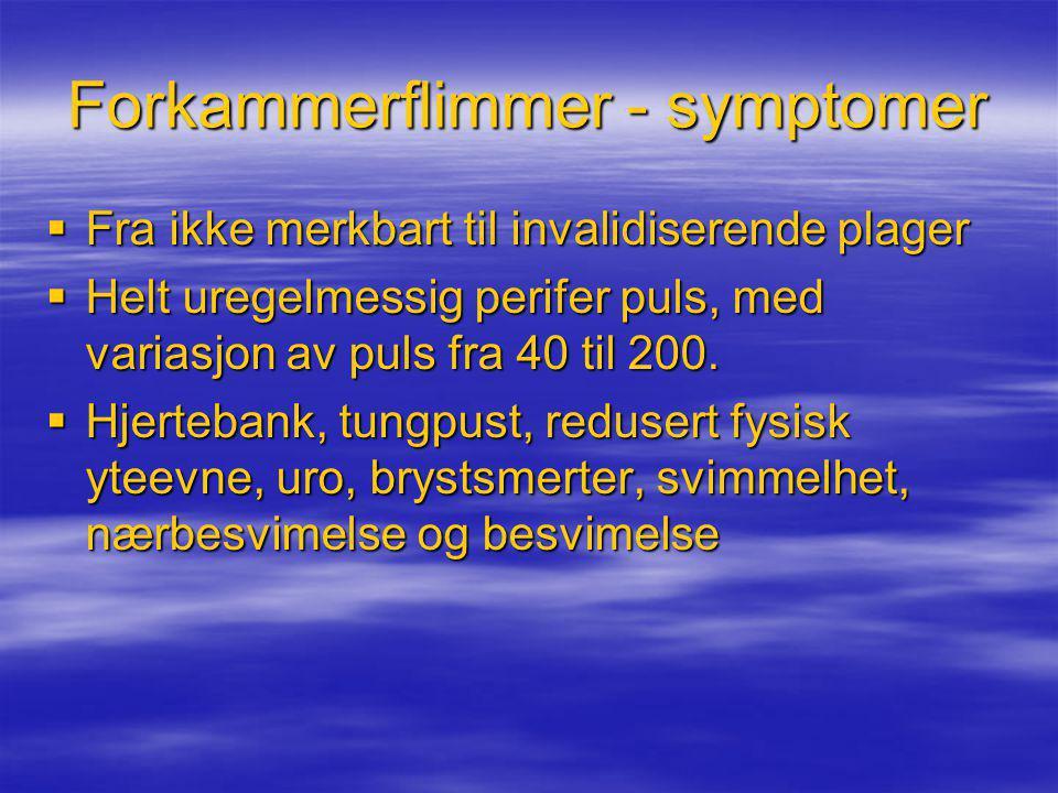 Forkammerflimmer - symptomer