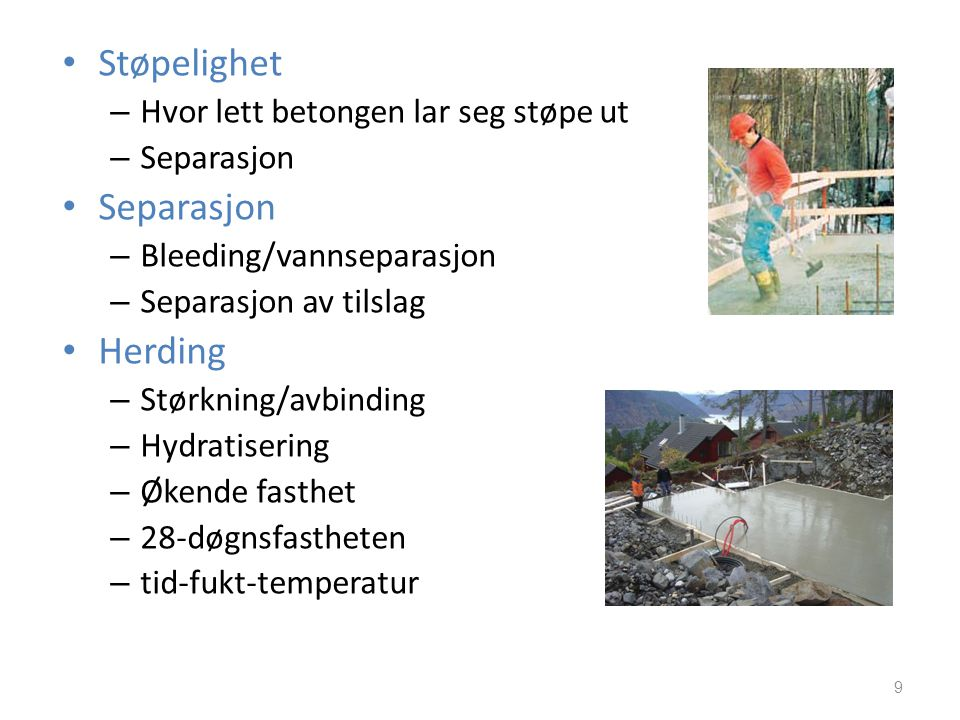 Støpelighet Herding Hvor lett betongen lar seg støpe ut Separasjon