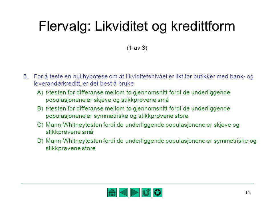 Flervalg: Likviditet og kredittform (1 av 3)