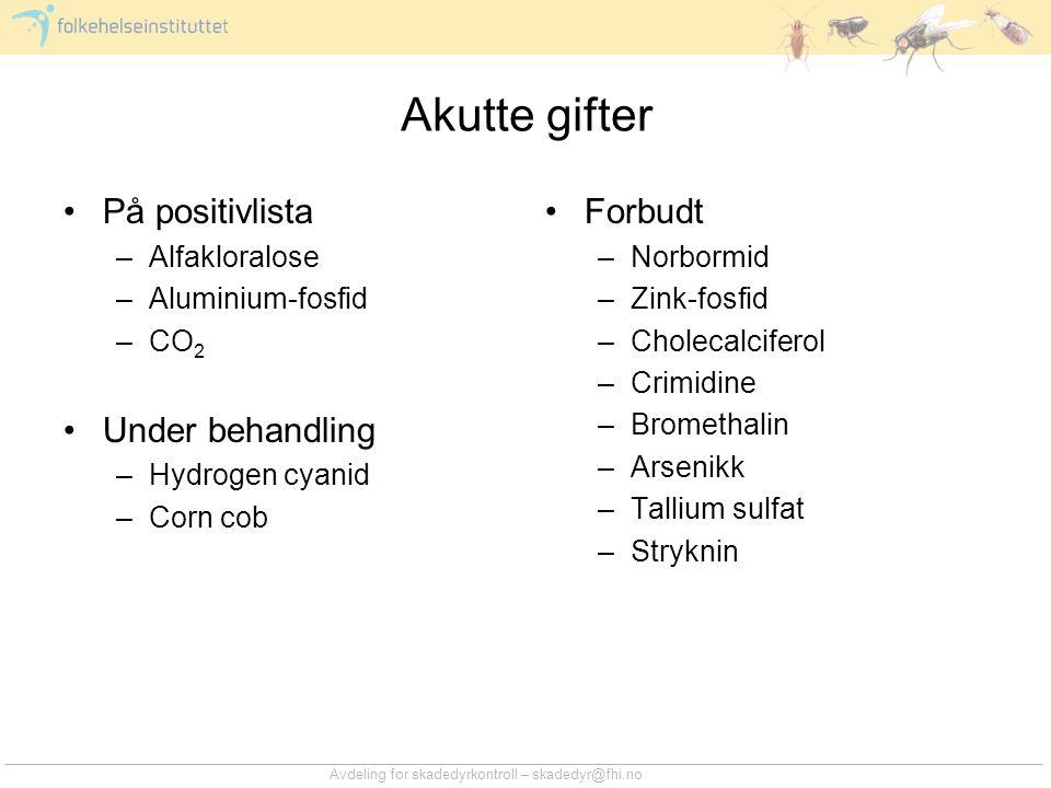 Akutte gifter På positivlista Under behandling Forbudt Alfakloralose