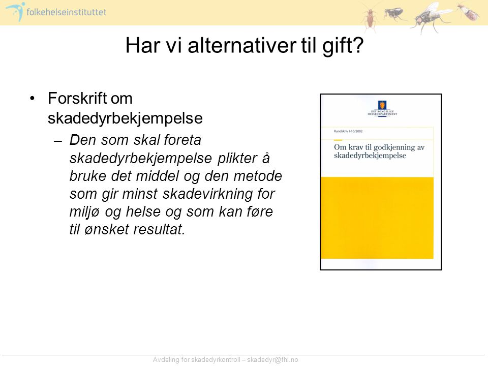 Har vi alternativer til gift