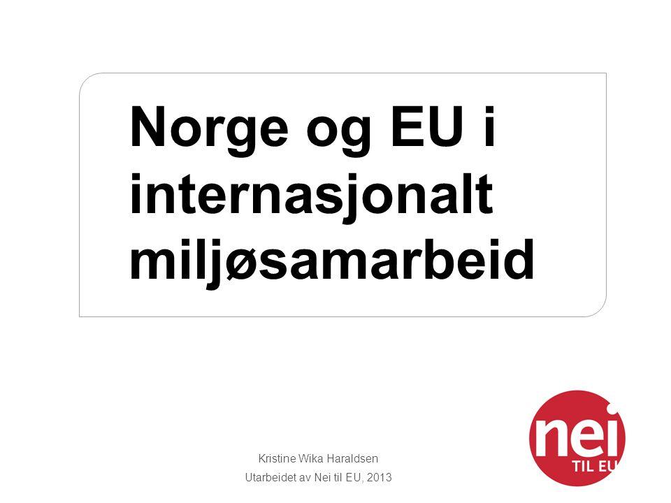 Norge og EU i internasjonalt miljøsamarbeid