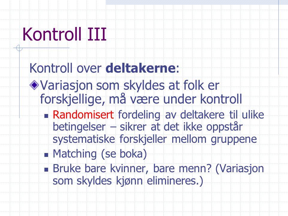 Kontroll III Kontroll over deltakerne: