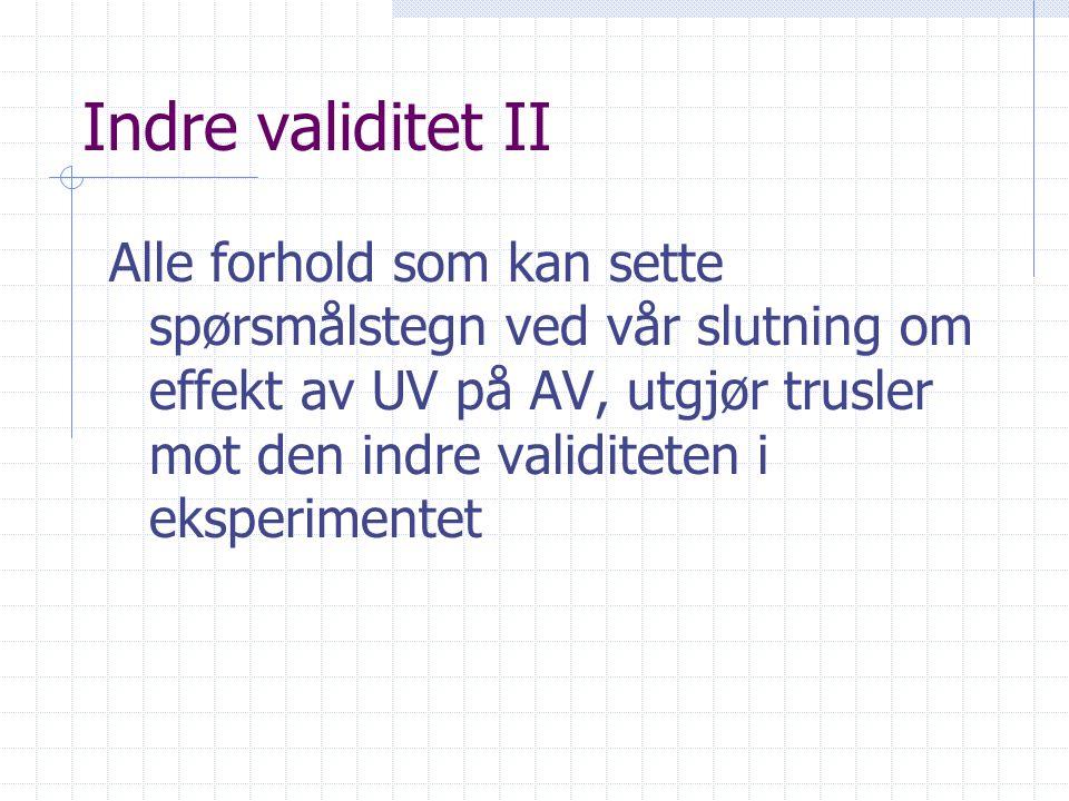 Indre validitet II
