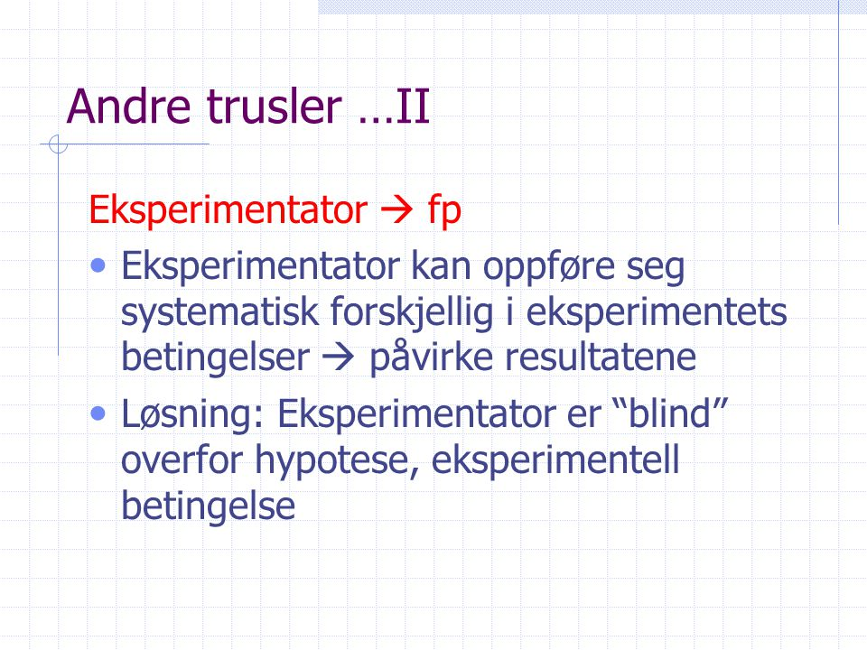 Andre trusler …II Eksperimentator  fp