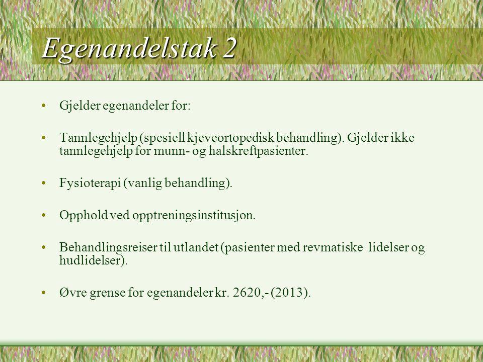 Egenandelstak 2 Gjelder egenandeler for: