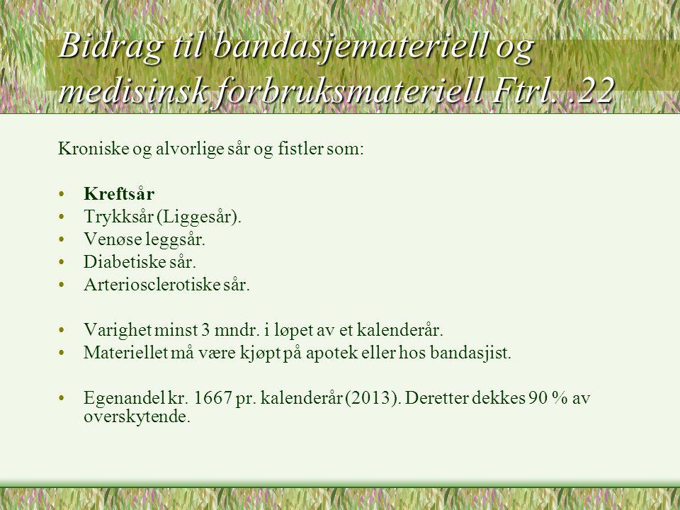 Bidrag til bandasjemateriell og medisinsk forbruksmateriell Ftrl. .22