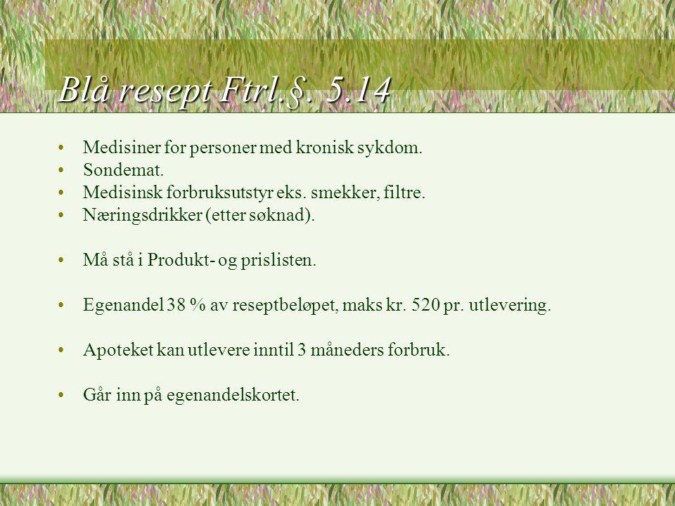 Blå resept Ftrl.§. 5.14 Medisiner for personer med kronisk sykdom.