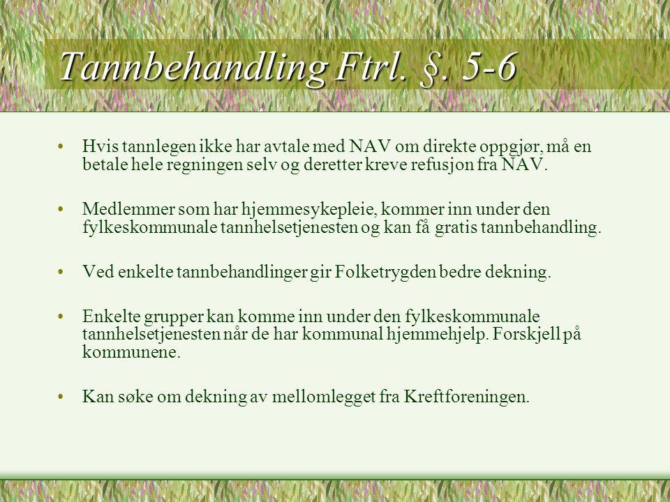 Tannbehandling Ftrl. §. 5-6