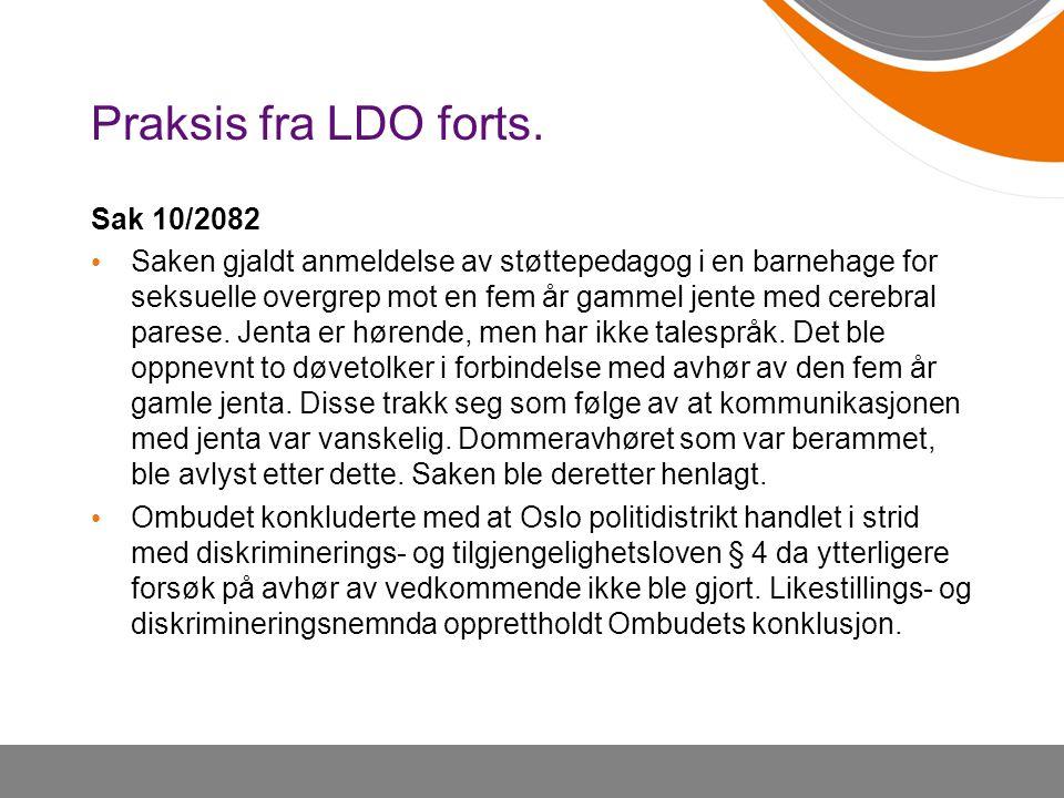 Praksis fra LDO forts. Sak 10/2082
