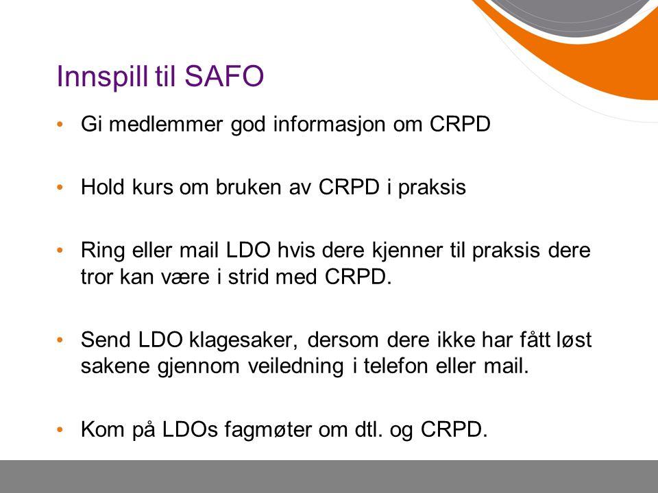 Innspill til SAFO Gi medlemmer god informasjon om CRPD