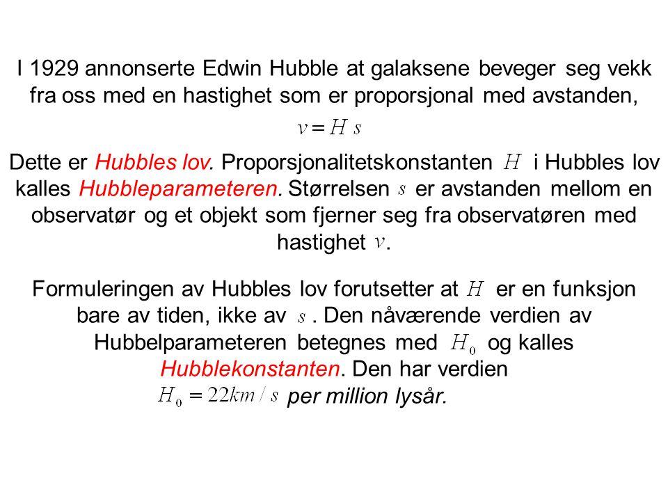 I 1929 annonserte Edwin Hubble at galaksene beveger seg vekk fra oss med en hastighet som er proporsjonal med avstanden,