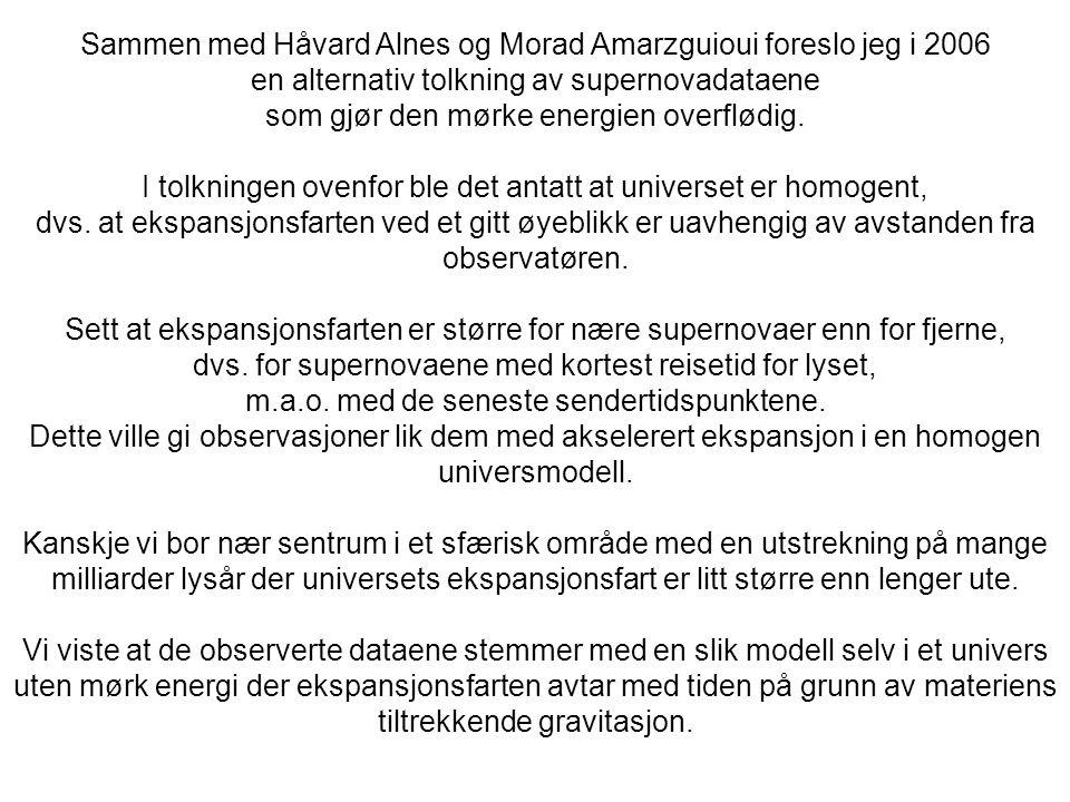 Sammen med Håvard Alnes og Morad Amarzguioui foreslo jeg i 2006